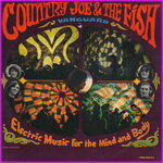 Country Joe and the Fish - Electric Music For The Mind & Body
