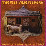 Dead Meadow - Howls From The Hills