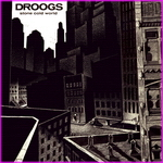 Droogs - Stone Cold World