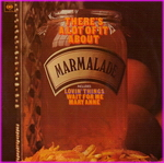 Marmalade - There's A Lot Of It About