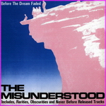 The Misunderstood - Before The Dream Faded