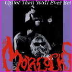 The Morlocks - Uglier Than You'll Ever Be!