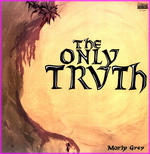 Morly Grey - The Only Truth