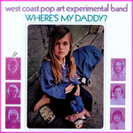 West Coast Pop Art Experimental Band - Where's My Daddy