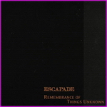 Escapade - Remembrance Of Things Unknown