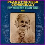 Peanut Butter Conspiracy - For Children All Ages