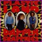 Plasticland - Dapper Snappings
