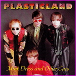 Plasticland - Mink Dress and Other Cats