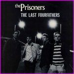 The Prisoners - The Last Fourfathers