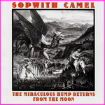 Sopwith Camel - The Miraculous Hump Returns From The Moon